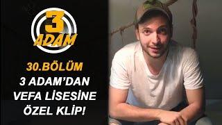 3 Adam'dan Vefa Lisesi'ne Özel Video! | 3 Adam