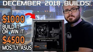 $1000 Everyday Gaming PC + $4500 Monster ASUS Setup - December 2018 Builds