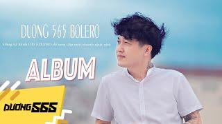 Dương 565 Bolero - Album NGHÈO AI MUỐN ĐÂU (Audio Official ) | Giọng Ca Ấm Áp | Bolero Mới Nhất 2017