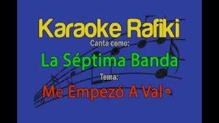 La Séptima Banda - Me Empezó A Valer Karaoke Demo
