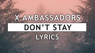 Скачать X Ambassadors Don T Stay Lyrics