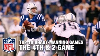 Brady vs. Manning (Top 10 Games) | #6: The 4th & 2 Game | NFL