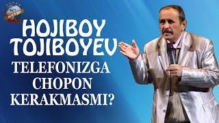 Hojiboy Tojiboyev - Telefonizga chopon kerakmasmi?