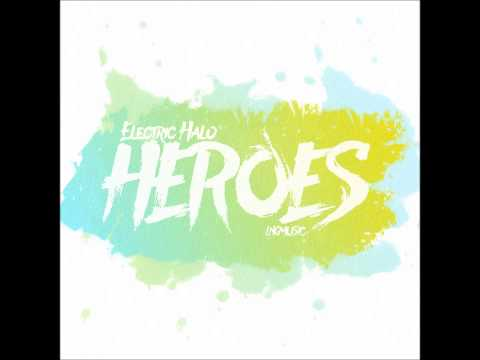 Electric Halo - Heroes (Wings & Rider Remix Edit)