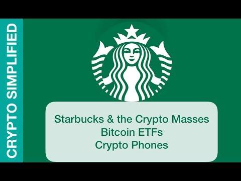 Starbucks & Crypto, Bitcoin ETFs, Are Cryptocurrency Phones Needed? Market Update 06/08