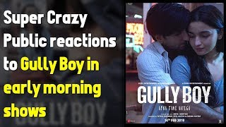 Super Crazy Public Reactions to Gully Boy in Early Morning Shows | Ranveer | Alia | Zoya