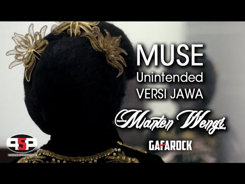 MUSE - Unintended Versi Jawa ( MANTEN WENGI ) Gafarock