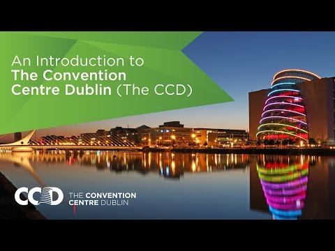 An Introduction to The Convention Centre Dublin (The CCD)