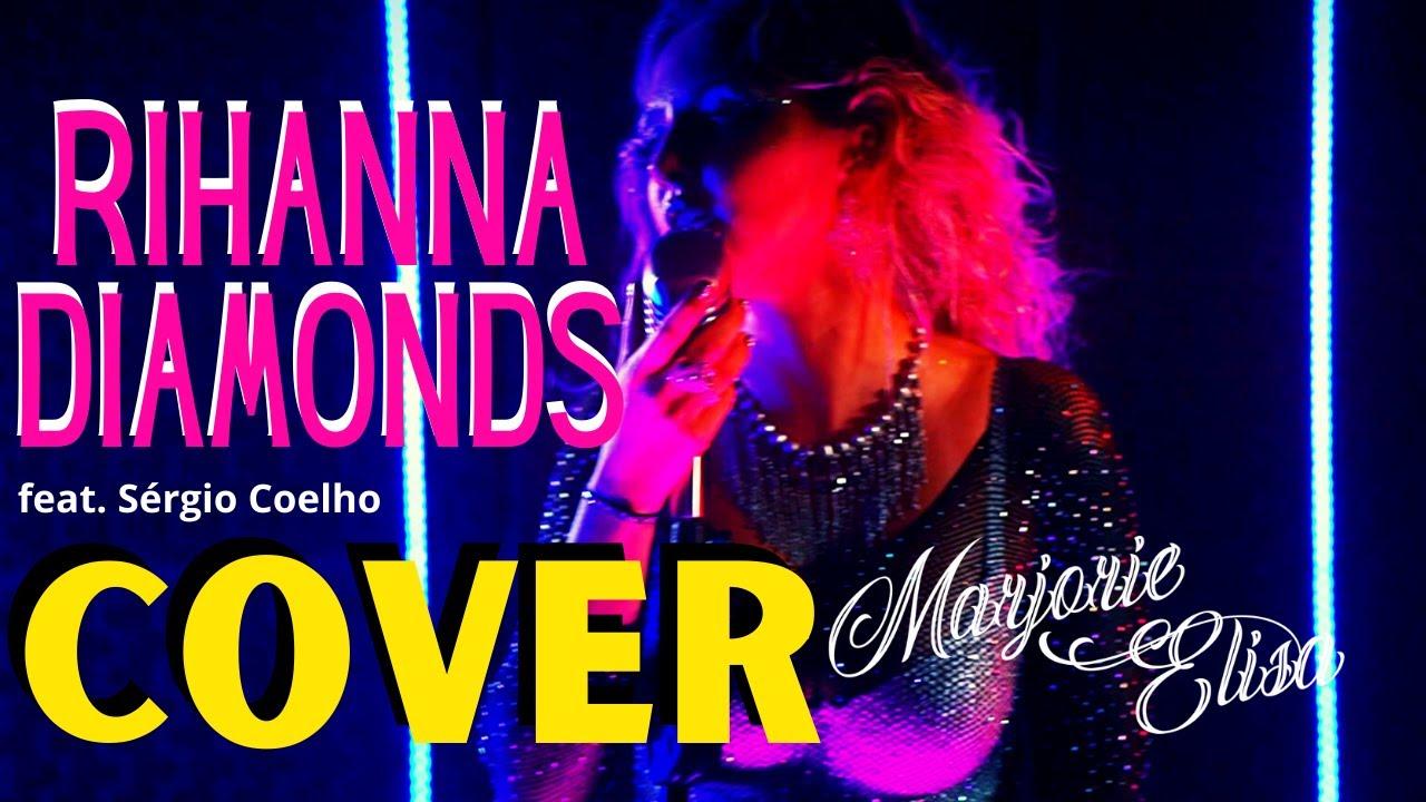 RIHANNA - DIAMONDS (cover) Marjorie Elisa feat. Sérgio Coelho