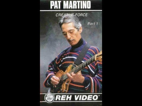 Pat Martino - Creative Force - Part 1 - REH