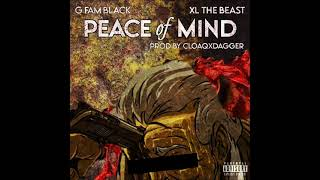 G Fam Black - Peace of Mind Feat. XL The Beast (Prod. CLOAQxDAGGER)