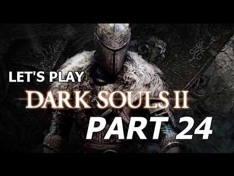 Part 24: I'm in the Jailhouse now -- Let's Play Dark Souls 2 [BLIND]
