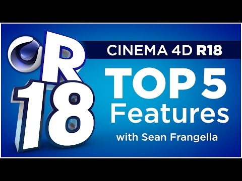 Cinema 4D R18 - Top 5 New Features and Updates, Tutorial - Sean Frangella