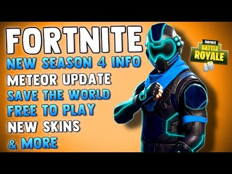 Fortnite Battle Royale METEOR UPDATE - NEW SEASON 4 SKINS - SAVE THE WORLD FREE TO PLAY & MORE!!