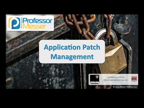 Application Patch Management - CompTIA Security+ SY0-401: 4.1