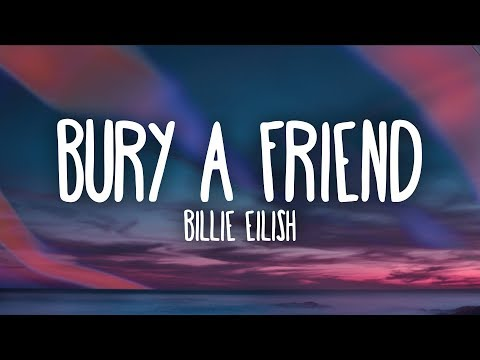 Billie Eilish - bury a friend (Lyrics)