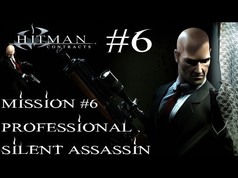 Hitman: Contracts - Professional Silent Assassin HD Walkthrough - Part 6 - Mission #6 |