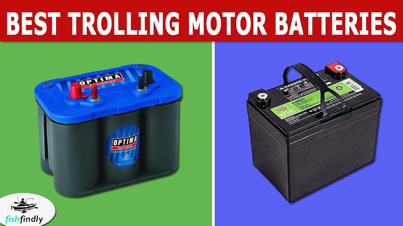 Best Trolling Motor Batteries In 2020 – For Uninterrupted Backup