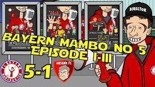 BAYERN MAMBO NO 5-1 the TRILOGY Episodes 1-3 Bayern Munich 5-1 vs Arsenal 2015  2017