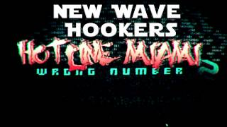 Hotline Miami 2: Wrong Number Official Soundtrack - New Wave Hookers