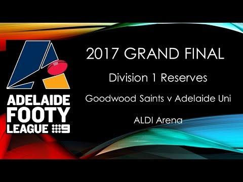 Adelaide Footy 2017 Grand Final - Div 1 Reserves Goodwood Saints v Adelaide Uni