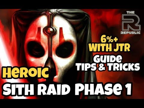 SWGOH Heroic Sith Raid Phase 1 6%+ With JTR Guide Tips & Tricks