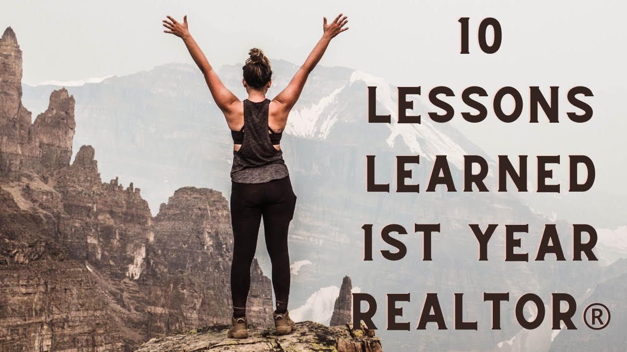 10 Lessons Learned First Year REALTOR®