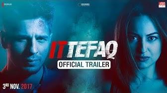 Ittefaq   Trailer   Sidharth Malhotra, Sonakshi Sinha, Akshaye Khanna