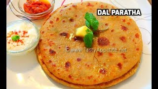 Dal Paratha / How to make Dal Paratha - Quick Recipe / Tasty Appetite