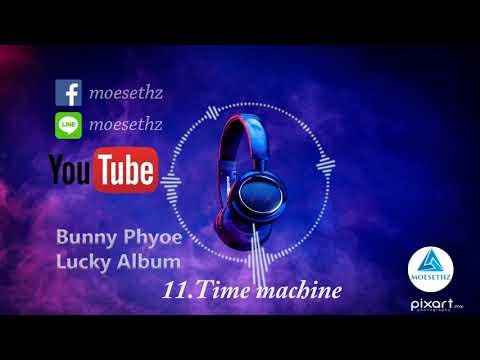 Bunny Phyoe (Lucky Album) 11 Time Machine