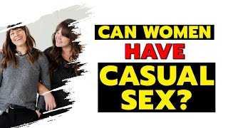 Can Women Have Casual Sex?