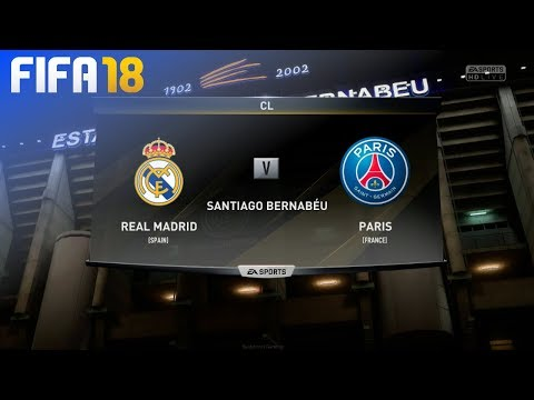 FIFA 18 - Real Madrid vs. Paris Saint Germain @ Estadio Santiago Bernabéu
