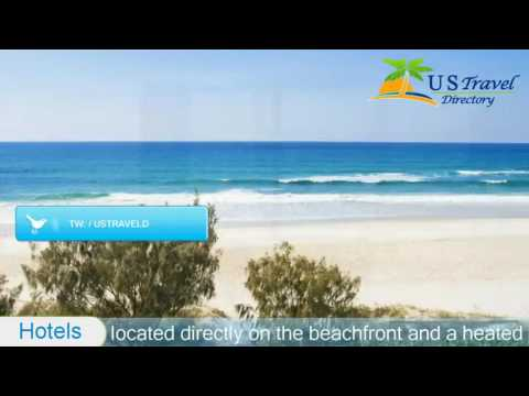 Oceanside Resort - Absolute Beachfront Apartments - Gold Coast Hotels,  Australia