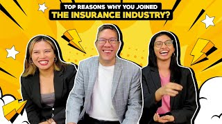 TOP REASONS WHY YOU JOINED THE INSURANCE INDUSTRY?