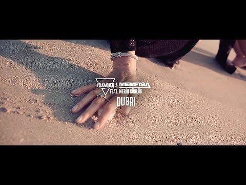 Volkan Uca & Memfisa featMerih Gurluk - Dubai ( Official Video )