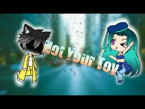 Not Your Toy Gmv Gacha Life Youtube