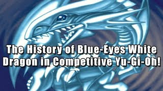 the history of blue eyes white dragon in competitive yu gi oh