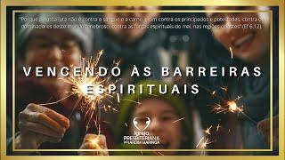 Salmo 90.12-17 - Vencendo às barreiras espirituais