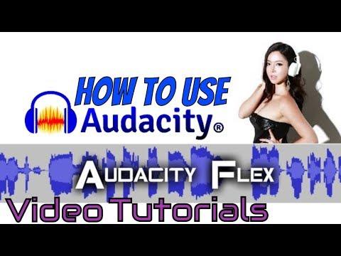 How To Use Audacity - Best Sound Editing Software - Audacity Flex