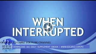 Ed Lapiz - WHEN INTERRUPTED /Latest Sermon Review New Video (Official Channel 2021)