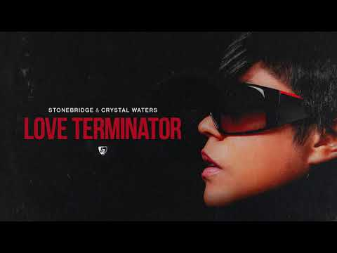 OUT NOW: StoneBridge & Crystal Waters – Love Terminator