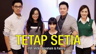 Pdt Victor Abraham - Tetap Setia