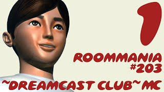 ~Dreamcast Club: Roommania #203~ Pt. 1