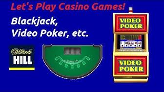 Quick Online Casino Session - Video Poker, Blackjack, & More! £35 Bankroll on William Hill