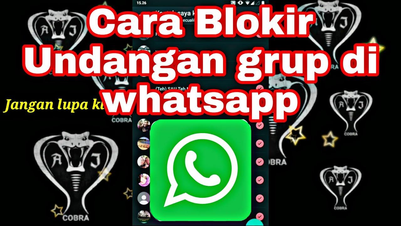 Cara memblokir undangan grup whatsapp yang gak jelas - YouTube