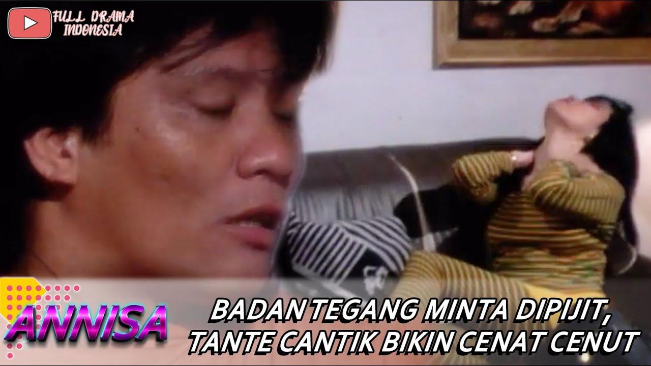 Download BADAN TEGANG MINTA DIPIJIT, TANTE CANTIK BIKIN PRIA GAHAR JADI CENAT CENUT - ANNISA #7