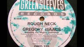 Gregory Isaacs ( featuring Mighty Diamonds ) Rough neck & dub