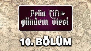 Pelin Çift ile Gündem Ötesi 10. Bölüm - Osmanlı'da Derin Devlet
