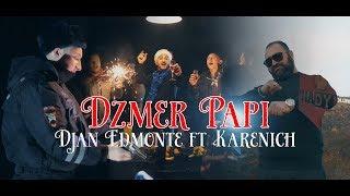 Смотреть клип Djan Edmonte Ft. Karenich - Dzmer Papi