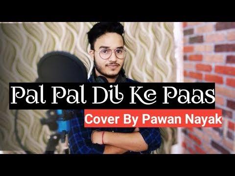 pal-pal-dil-ke-paas:title-track-(cover-by-pawan-nayak) sunny,karan-deol,sahher-b arij,it-s,parampara